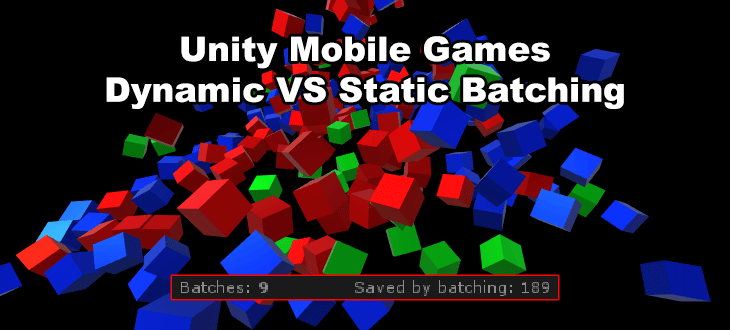 Unity Batching Mobile Games - Dynamic VS Static Batching - Unity3d Tips
