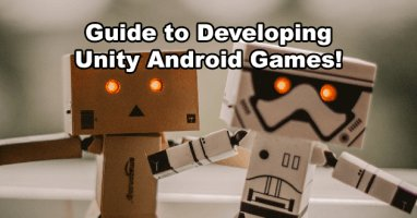 Unity Android Games Development Guide