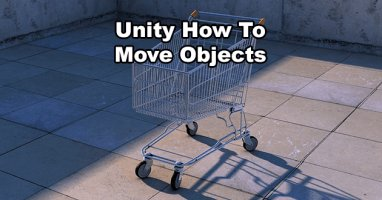 How To Move Objects In Unity