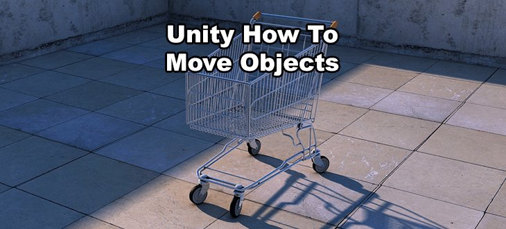 How to Move Objects in Unity - Unity3d Tips