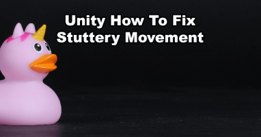 Unity Stuttery Movement