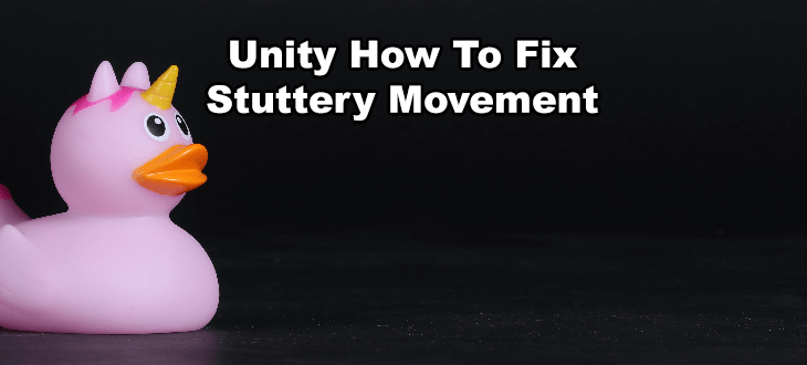 Unity How to Fix Movement Stutter - Unity3d Tips