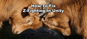 Unity Z-Fighting Guide