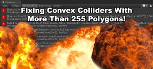 Unity Convex Colliders with More than 255 Polygons